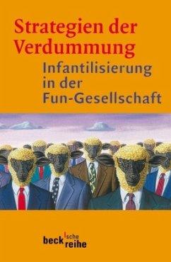 Strategien der Verdummung - Hrsg. v. Jürgen Wertheimer u. Peter V. Zima