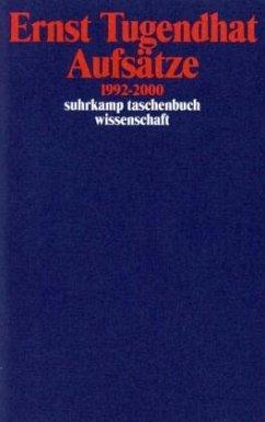 Aufsätze 1992-2000 - Tugendhat, Ernst