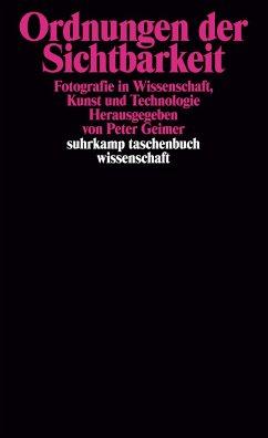 Ordnungen der Sichtbarkeit - Geimer, Peter (Hrsg.)