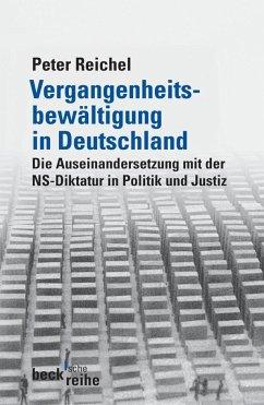 Vergangenheitsbewältigung in Deutschland - Reichel, Peter
