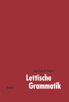 Lettische Grammatik - Holst, Jan Henrik