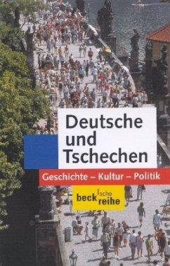 Deutsche und Tschechen - Nekula, Marek / Koschmal, Walter / Rogall, Joachim (Hgg.)