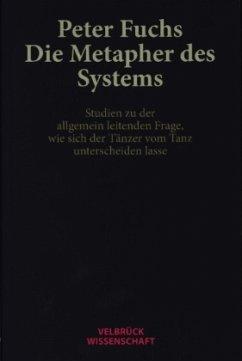 Die Metapher des Systems - Fuchs, Peter