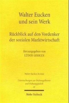 Walter Eucken und sein Werk
