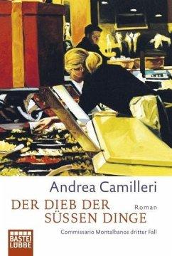 Der Dieb der süßen Dinge / Commissario Montalbano Bd.3 - Camilleri, Andrea