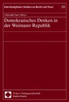 Demokratisches Denken in der Weimarer Republik - Gusy, Christoph (Hrsg.)