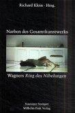 Narben des Gesamtkunstwerks Wagners Ring der Nibelungen