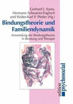 Bindungstheorie und Familiendynamik - Suess, Gerhard J. / Scheuerer-Englisch, Hermann / Pfeifer, Walter-Karl P. (Hgg.)