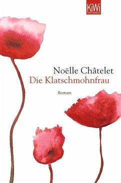 Die Klatschmohnfrau - Châtelet, Noëlle