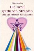 Die zwölf göttlichen Strahlen und die Priester aus Atlantis