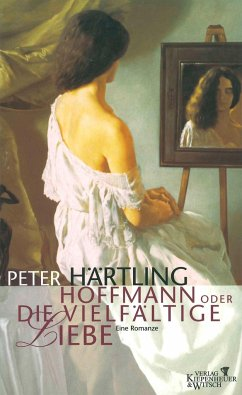 Hoffmann oder Die vielfältige Liebe - Härtling, Peter
