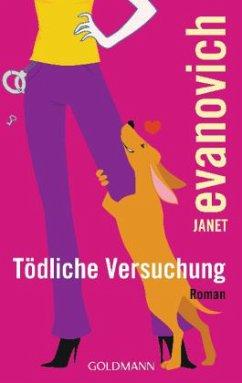 Tödliche Versuchung / Stephanie Plum Bd.6 - Evanovich, Janet