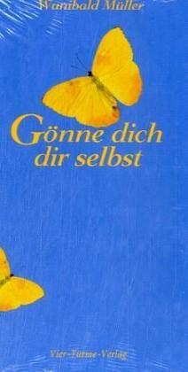 Gönne dich dir selbst - Müller, Wunibald