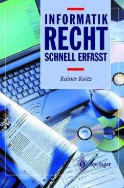 Informatikrecht - Schnell erfasst - Koitz, Rainer