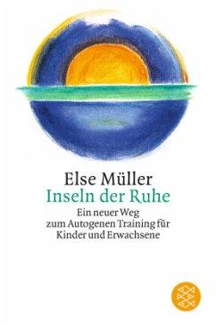 Inseln der Ruhe - Müller, Else