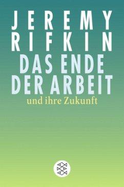 Das Ende der Arbeit und ihre Zukunft - Rifkin, Jeremy