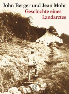 Geschichte eines Landarztes - Berger, John; Mohr, Jean