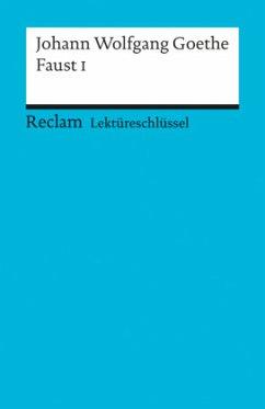 Faust 1. Lektüreschlüssel für Schüler - Goethe, Johann Wolfgang von