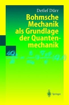 Bohmsche Mechanik als Grundlage der Quantenmechanik - Duerr, Detlef