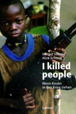 I killed people - Schmid, Margrit; Schmid, Alice