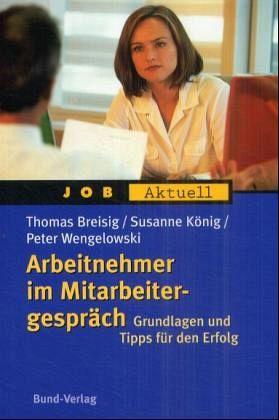 Arbeitnehmer im Mitarbeitergespräch - Breisig, Thomas; König, Susanne; Wengelowski, Peter