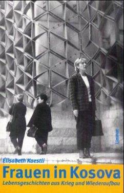 Frauen in Kosova - Kaestli, Elisabeth