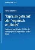 """""""Repressiv getrennt"""" oder """"organisch verbündet"""""""