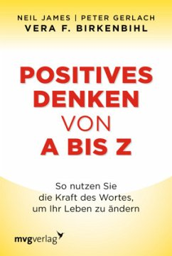 Positives Denken von A bis Z - James, Neil; Gerlach, Peter; Birkenbihl, Vera F.