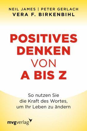 Positives Denken von A bis Z - James, Neil; Gerlach, Peter; Birkenbihl, Vera F.
