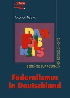 Föderalismus in Deutschland - Sturm, Roland