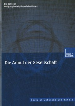 Die Armut der Gesellschaft - Barlösius, Eva / Ludwig-Mayerhofer, Wolfgang (Hgg.)