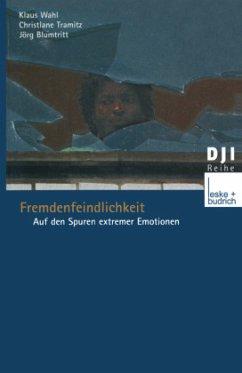 Fremdenfeindlichkeit - Wahl, Klaus; Tramitz, Christiane; Blumtritt, Jörg