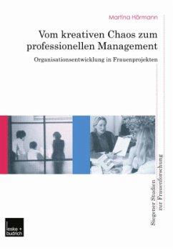 Vom kreativen Chaos zum professionellen Management - Hörmann, Martina