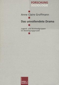 Das unvollendete Drama - Groffmann, Anne C.