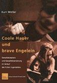 Coole Hauer und brave Engelein