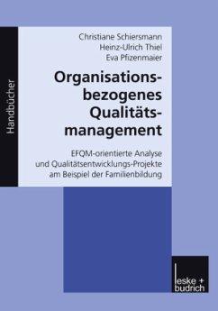 Organisationsbezogenes Qualitätsmanagement - Schiersmann, Christiane; Thiel, Heinz-Ulrich; Pfizenmaier, Eva