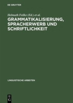 Grammatikalisierung, Spracherwerb und Schriftlichkeit - Feilke, Helmuth / Kappest, Klaus-Peter / Knoblich, Clemens (Hgg.)