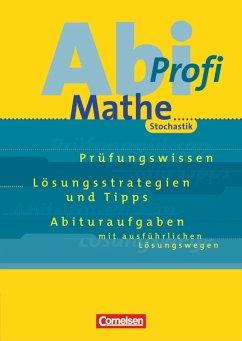 Abi-Profi Mathe. Stochastik - Tews, Wolfgang / Trautmann, Peter