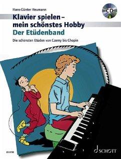 Klavierspielen, mein schönstes Hobby, Der Etüdenband, m. Audio-CD