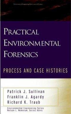Practical Environmental Forensics: Process and Case Histories - Sullivan, Patrick J.;Agardy, Franklin J.;Traub, Richard K.