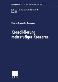Konsolidierung mehrstufiger Konzerne - Baumann, Kirsten Friederike
