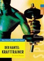 Der Hantel-Krafttrainer - Kempf, Hans-Dieter; Strack, Andreas