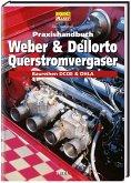 Praxishandbuch Weber und Dellorto Querstromvergaser