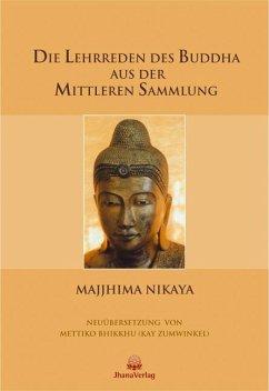 Die Lehrreden des Buddha aus der Mittleren Sammlung - Nikaya, Majjhima