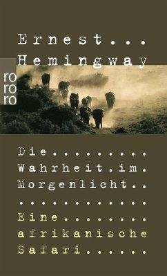 Die Wahrheit im Morgenlicht - Hemingway, Ernest