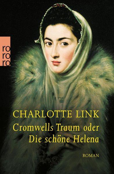 Cromwells Traum oder Die schöne Helena - Link, Charlotte