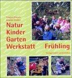 Natur-Kinder-Garten-Werkstatt / Frühling