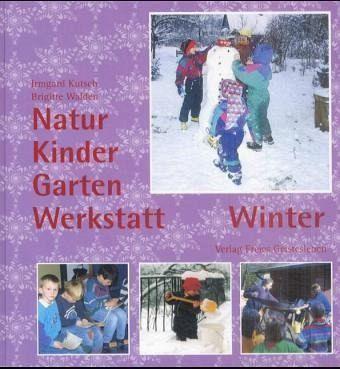 Natur-Kinder-Garten-Werkstatt / Winter - Kutsch, Irmgard; Walden, Brigitte