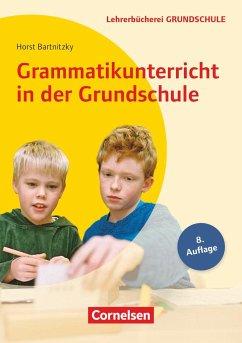 Grammatikunterricht in der Grundschule 1.-4. Schuljahr - Bartnitzky, Horst