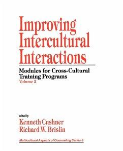 Improving Intercultural Interactions: Modules for Cross-Cultural Training Programs, Volume 2 - Cushner, Kenneth / Brislin, Richard W. (eds.)